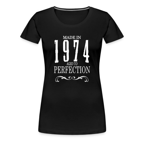 Made in 1974 - Aged to Perfection - Dame premium T-shirt