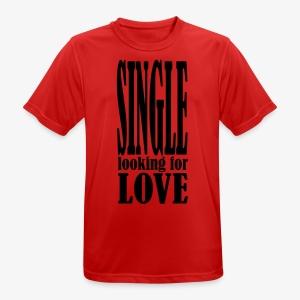 SINGLE looking for LOVE Männer T-Shirt schwarz + alle Farben - Männer T-Shirt atmungsaktiv