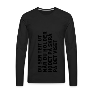 Du ser teit ut... - Premium langermet T-skjorte for menn
