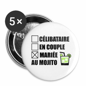 Célibataire,en couple, mariée au mojito ! - Badge petit 25 mm