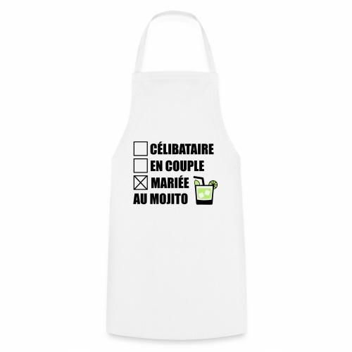 Célibataire,en couple, mariée au mojito ! - Tablier de cuisine