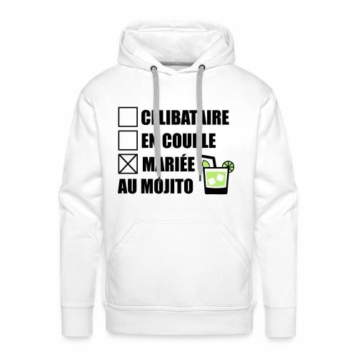 Célibataire,en couple, mariée au mojito ! - Sweat-shirt à capuche Premium pour hommes