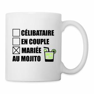 Célibataire,en couple, mariée au mojito ! - Tasse