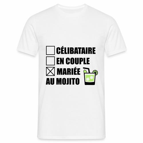 Célibataire,en couple, mariée au mojito ! - T-shirt Homme