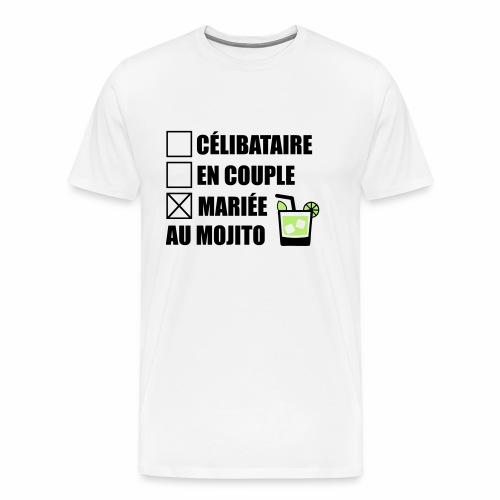 Célibataire,en couple, mariée au mojito ! - T-shirt Premium Homme