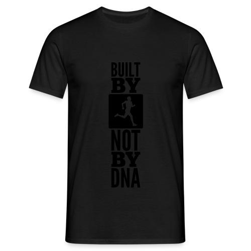 Built by Running not by DNA - Männer T-Shirt