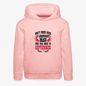 Don't mess with a MAN born in September Shirt Wings - Kinder Premium Hoodie