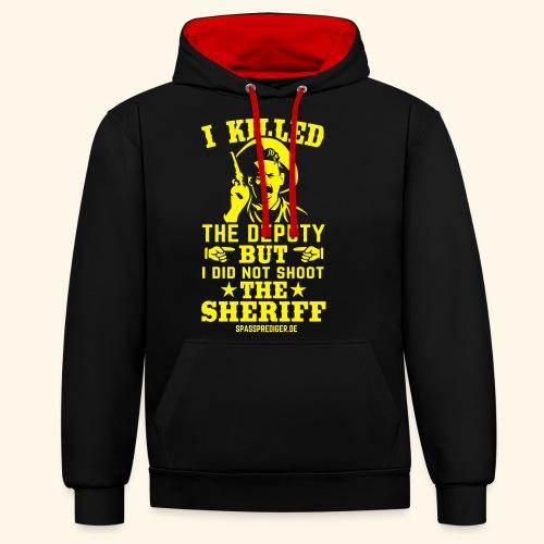 I killed the deputy - Kontrast-Hoodie
