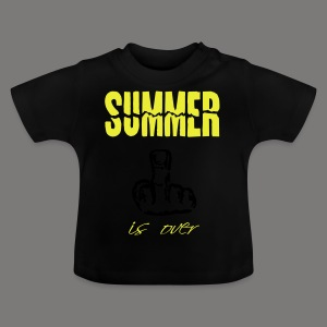 Summer is over - Baby T-Shirt
