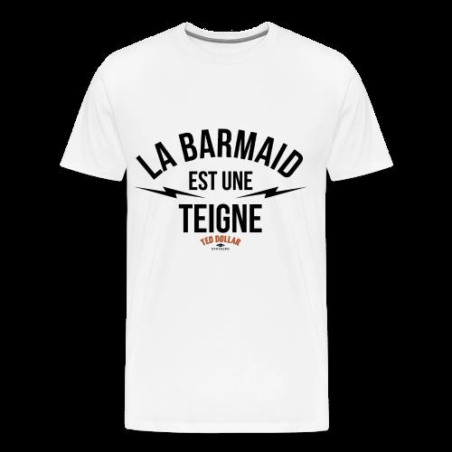 La Barmaid est une teigne - T-shirt Premium Homme