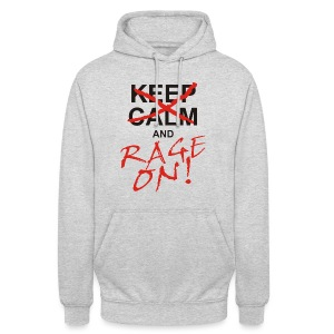 KEEP CALM and RAGE ON - black - Unisex Hoodie