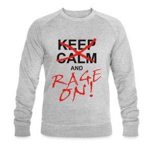 KEEP CALM and RAGE ON - black - Männer Bio-Sweatshirt von Stanley & Stella