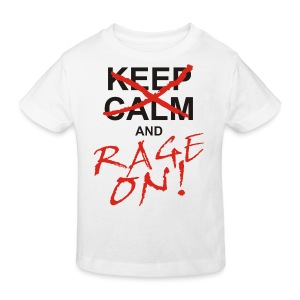 KEEP CALM and RAGE ON - black - Kinder Bio-T-Shirt