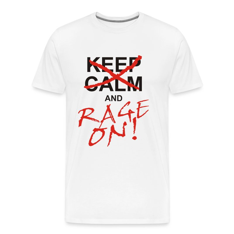 KEEP CALM and RAGE ON - black - Männer Premium T-Shirt