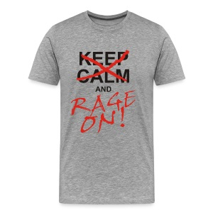 KEEP CALM and RAGE ON - black - Männer Premium T-Shirt
