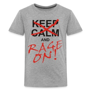 KEEP CALM and RAGE ON - black - Teenager Premium T-Shirt
