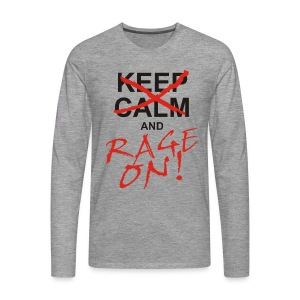 KEEP CALM and RAGE ON - black - Männer Premium Langarmshirt