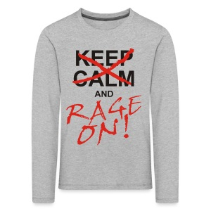 KEEP CALM and RAGE ON - black - Kinder Premium Langarmshirt