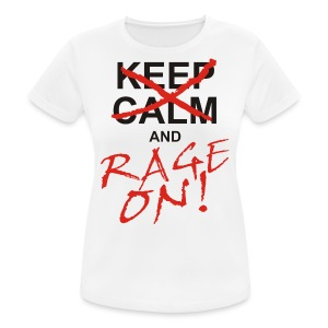 KEEP CALM and RAGE ON - black - Frauen T-Shirt atmungsaktiv