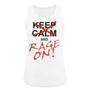 KEEP CALM and RAGE ON - black - Frauen Tank Top atmungsaktiv