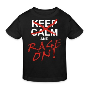 KEEP CALM and RAGE ON - white - Kinder Bio-T-Shirt
