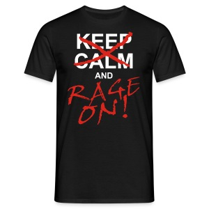 KEEP CALM and RAGE ON - white - Männer T-Shirt