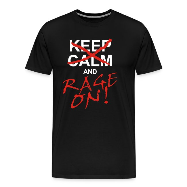 KEEP CALM and RAGE ON - white
