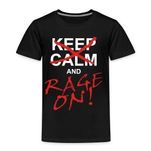 KEEP CALM and RAGE ON - white - Kinder Premium T-Shirt