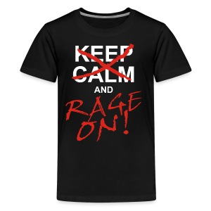 KEEP CALM and RAGE ON - white - Teenager Premium T-Shirt