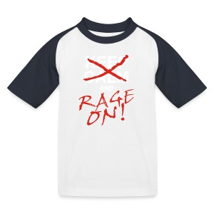 KEEP CALM and RAGE ON - white - Kinder Baseball T-Shirt