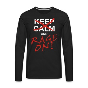 KEEP CALM and RAGE ON - white - Männer Premium Langarmshirt