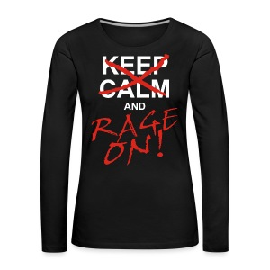 KEEP CALM and RAGE ON - white - Frauen Premium Langarmshirt