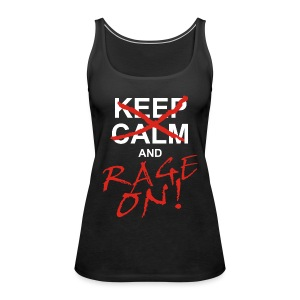 KEEP CALM and RAGE ON - white - Frauen Premium Tank Top
