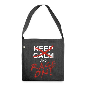 KEEP CALM and RAGE ON - white - Schultertasche aus Recycling-Material