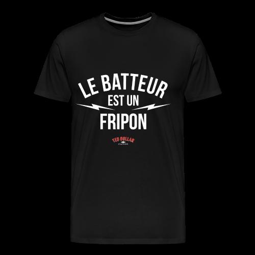 Le batteur est un fripon - T-shirt Premium Homme