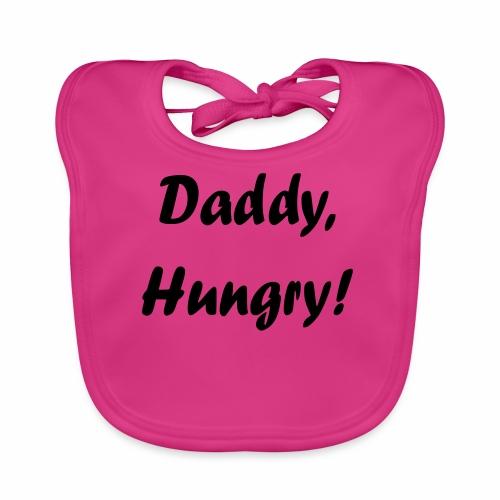 Daddy, Hungry! - Baby Bio-Lätzchen