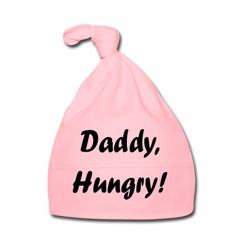 Daddy, Hungry! - Baby Mütze
