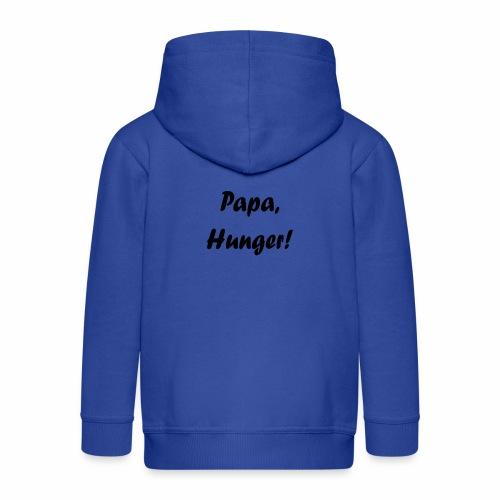 Papa, Hunger! - Kinder Premium Kapuzenjacke