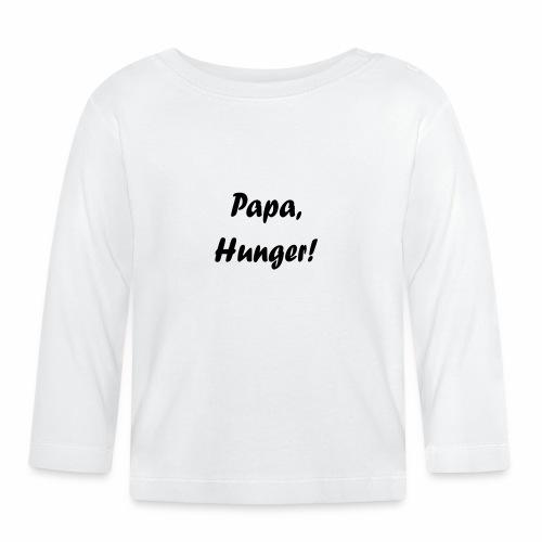 Papa, Hunger! - Baby Langarmshirt