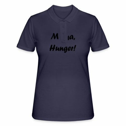 Mama, Hunger! - Frauen Polo Shirt