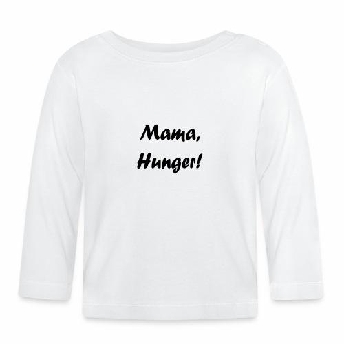 Mama, Hunger! - Baby Langarmshirt
