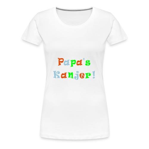 Slab papa's Kanjer  - Vrouwen Premium T-shirt