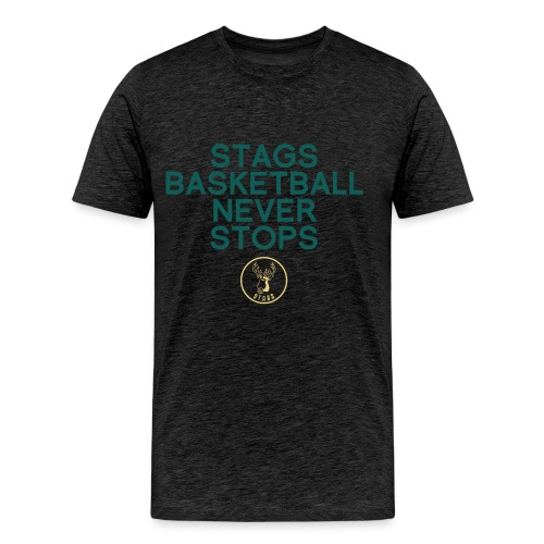 Stags Basketball Never Stops - Männer Premium T-Shirt