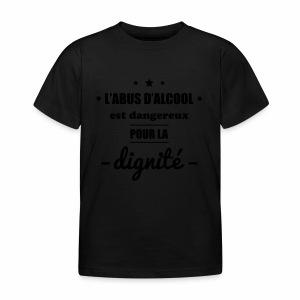 L'abus d'alcool est dangereux pour la dignité - T-shirt Enfant