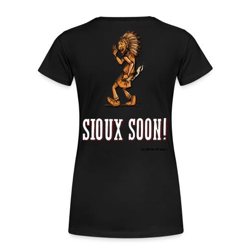Sioux Soon ! -dos- - T-shirt Premium Femme