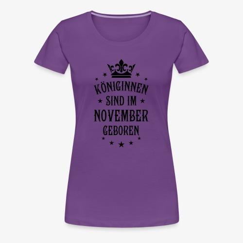 Königinnen sind im November geboren Hoodie Frauen - Frauen Premium T-Shirt