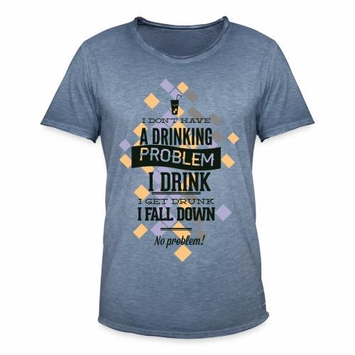 A drinking Problem - Männer Vintage T-Shirt