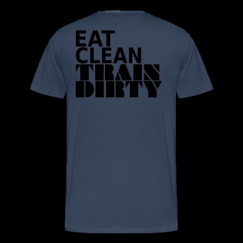 Eat Clean Train Dirty - Männer Premium T-Shirt