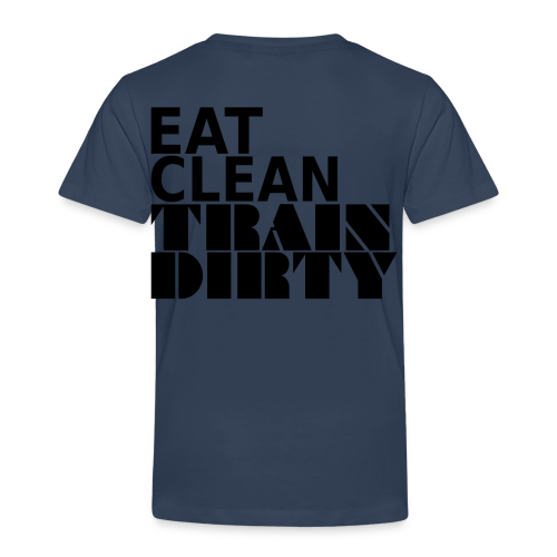 Eat Clean Train Dirty - Kinder Premium T-Shirt