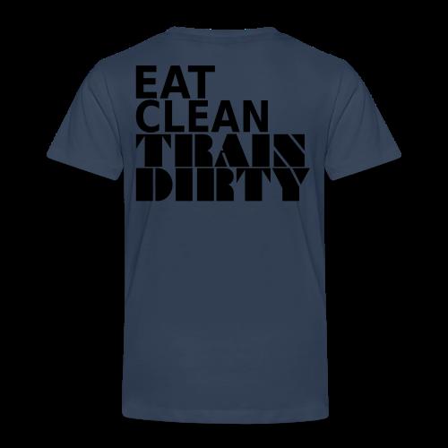 Eat Clean Train Dirty - Kinder Premium T-Shirt